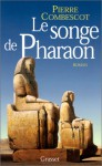 Le Songe de Pharaon - Pierre Combescot