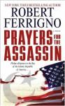 Prayers for the Assassin - Robert Ferrigno