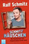 Schmitz' Häuschen: Wer Handwerker hat, braucht keine Feinde mehr - Ralf Schmitz