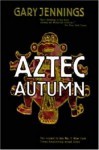 Aztec Autumn - Gary Jennings