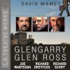 Glengarry Glen Ross - David Mamet, Gordon Clapp, Kyle Colerider-Krugh, Richard Dreyfuss, John Getz, Joe Mantegna, Richard Schiff, Josh Stamberg