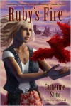 Ruby's Fire - Catherine Stine