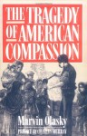 The Tragedy of American Compassion - Marvin Olasky, Charles Murray