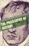 The Philosophy of History - Georg Wilhelm Friedrich Hegel, Charles Hegel, J. Sibree