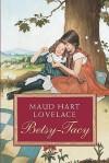 Betsy-Tacy - Maud Hart Lovelace, Lois Lenski