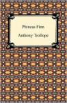 Phineas Finn - Anthony Trollope