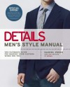 Details Men's Style Manual: The Ultimate Guide for Making Your Clothes Work for You - Daniel Peres, Details