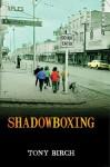 Shadowboxing - Tony Birch