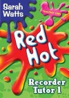 Red Hot Recorder Tutor Descant - Teacher - Sarah Watts