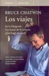 Los Viajes: En La Patagonia - Bruce Chatwin