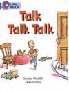 Talk Talk Talk (Collins Big Cat) - Martin Waddell