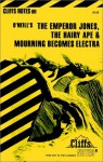 The Emperor Jones The Hairy Ape & Mourning Becomes Electra - CliffsNotes, Peter Clark