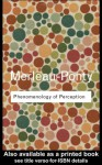 Phenomenology of Perception (International library of philosophy and scientific method) - Maurice Merleau-Ponty