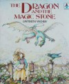 The Dragon and the Magic Stone - Gwyneth Vacher, Annabel Spenceley, Christine Thwaites