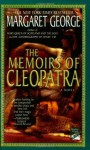 The Memoirs of Cleopatra: A Novel - Margaret George