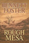 Rough Mesa - Bennett Foster