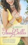 The Sassy Belles - Beth Albright