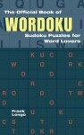 The Official Book of Wordoku: Sudoku Puzzles for Word Lovers - Frank Longo
