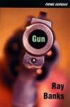 Gun (Crime Express) - Ray Banks