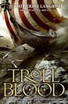 Troll Blood - Katherine Langrish