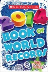 Scholastic Book of World Records 2014 - Jenifer Corr Morse