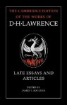 Late Essays and Articles (Works of D. H. Lawrence) - D.H. Lawrence, James T. Boulton, M.H. Black
