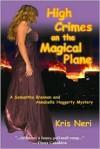 High Crimes on the Magical Plane - Kris Neri