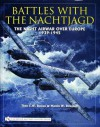 Battles with the Nachtjagd: The Night Air War Over Europe, 1939-1945 - Theo Boiten