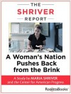 The Shriver Report: A Woman's Nation Pushes Back from the Brink - Maria Shriver, Olivia Morgan, Karen Skelton