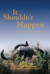 It Shouldn't Happen: Light-hearted African Adventures - Kevin Robertson, Catherine Robinson