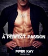A Perfect Passion - Piper Kay