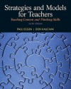 Strategies and Models for Teachers: Teaching Content and Thinking Skills (6th Edition) - Paul Eggen, Don Kauchak