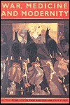 War Medicine & Modernity - Roger Cooter, Mark Harrison, Steve Sturdy