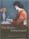 The Rose of Sebastopol - Katharine McMahon, Josephine Bailey
