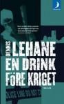 En drink före kriget (Kenzie och Gennaro, #1) - Dennis Lehane, Ulf Gyllenhak