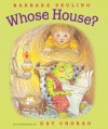Whose House? - Barbara Seuling, Miriam Altshuler, Kay Chorao
