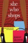 She Who Shops - Joanne Skerrett, Joanne Skerett