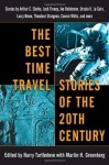 The Best Time Travel Stories of the 20th Century - Harry Turtledove, Martin H. Greenberg