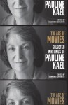 The Age of Movies: Selected Writings of Pauline Kael - Sanford Schwartz, Pauline Kael