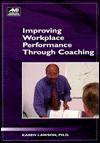 Improving Workplace Performance Through Coaching - Karen Lawson