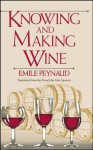 Knowing and Making Wine - Emile Peynaud