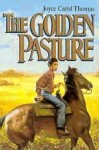 The Golden Pasture - Joyce Carol Thomas