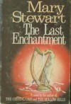 The Last Enchantment (Merlin/Arthurian Saga, #3) - Mary Stewart