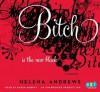 Bitch Is the New Black: A Memoir - Helena Andrews, Karen Murray