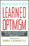 Learned Optimism - Martin E.P. Seligman, Seligman Martin