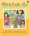 While the Candles Burn - Barbara Diamond Goldin, Ekaube Greenstein