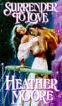 Surrender To Love - Heather Moore