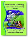 Instructional Media and Technologies for Learning - Robert Henich, Sharon E. Smaldino, James D. Russell, Michael Molenda