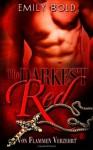 The Darkest Red 02. Von Flammen verzehrt - Emily Bold