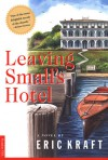 Leaving Small's Hotel: The Story of Ella's Lunch Launch - Eric Kraft